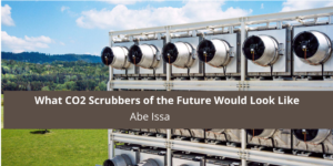 Abe Issa former CEO of Envirosolar Power Discusses What CO2 Scrubbers of the Future Would Look Like